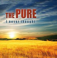 The Pure - I Never Thought