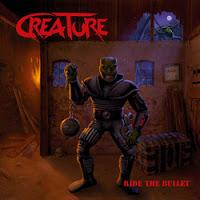 Creature - Ride The Bullet