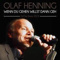 Olaf Henning - Wenn Du Gehen Willst, Dann Geh