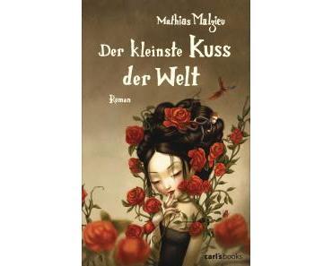 Malzieu, Mathias: Der kleinste Kuss der Welt