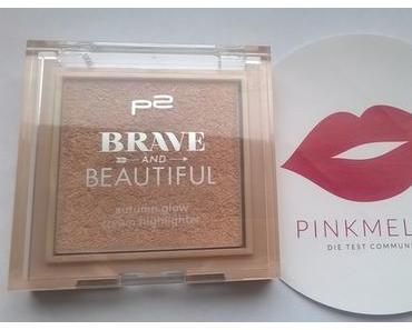 P2 Brave and Beautiful autumn glow cream highlighter 010 brilliant (LE) + Garnier Olia Dauerhafte Haarfarbe 5.60 Rubinrot + Gewinn :)