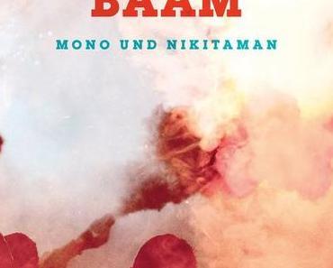 BÄÄM – Mono & Nikitaman feiern den ersten Song des neuen Albums + das eigene Label M&N Records + Tourdaten