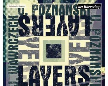 *Hörbuch-Rezension* Layers / Ursula Poznanski