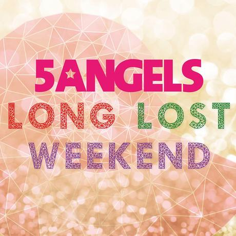 5ANGELS - Long Lost Weekend_Cover