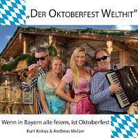 Kurt Krokus Und Andreas Melzer - Wenn In Bayern Alle Feiern Ist Oktoberfest
