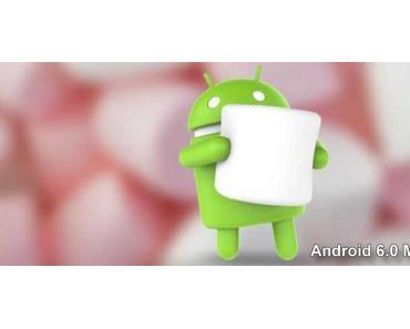 Android 6.0 Marshmallow im Anmarsch
