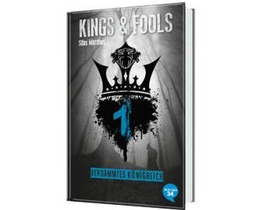 Matt, Natalie und Matthes, Silas: Kings & Fools 1 – Verdammtes Königreich
