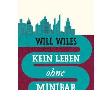 Rezi: Will Wiles - Kein Leben ohne Minibar