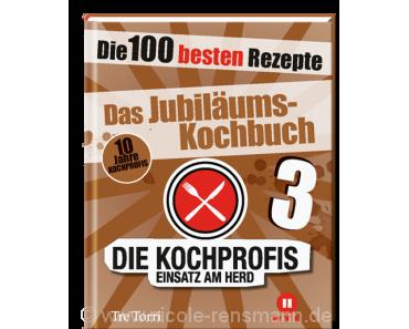 Rezension: »Das Jubiläums-Kochbuch – Die Kochprofis 3« / Tre Torri Verlag