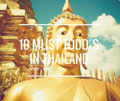 10 Must Todos in Thailand