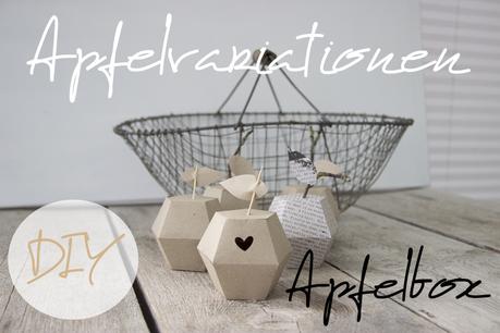 Apfelvariationen und DIY Apfelbox