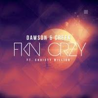Dawson & Creek feat. Christy Million - FKN CrzY