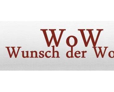 WoW – Wunsch der Woche KW 42/15