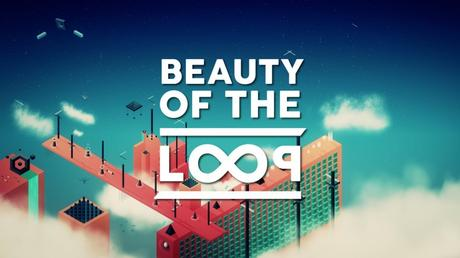 Ein visuelles Vergnügen: Beauty of The Loop