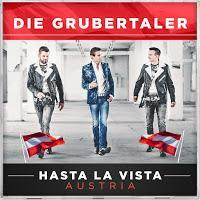 Die Grubertaler - Hasta La Vista Austria