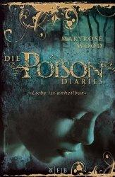 Rezension - Maryrose Wood - Die Poison Diaries - Liebe ist unheilbar / The Poison Diaries