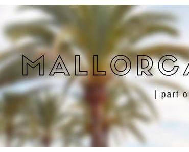 Traveldiary: Mallorca