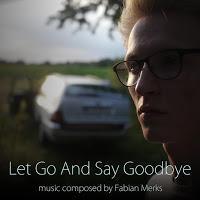 Fabian Merks - Let Go And Say Goodbye