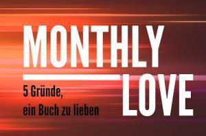Monthly Love: 5 Gründe Tote Mädchen lügen nicht zu lieben