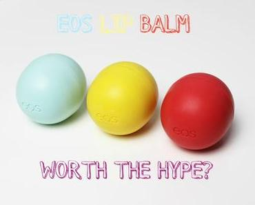 {Worth The Hype?}: EOS Lip Balms