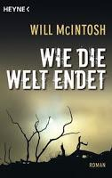 Rezension: Wie die Welt endet - Will McIntosh