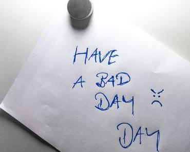 Einen-schlechten-Tag-wünschen-Tag – der amerikanische Have a Bad Day Day