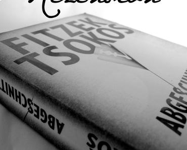 "Rezension | ""Abgeschnitten"" - Sebastian Fitzek & Michael Tsokos"