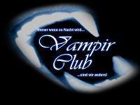 """Der Vampirclub """"Immer wenn es Nacht wird, sind wir anders"""""""