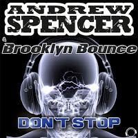 Andrew Spencer & Brooklyn Bounce - Dont Stop
