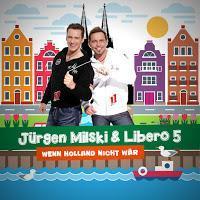 Jürgen Milski & Libero 5 - Wenn Holland Nicht Wär