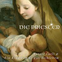 Die Priester - Rorate Caeli (Ein Kind Kommt Aus Betlehem)