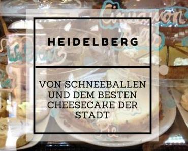 Heidelberg – Von Schneeballen und dem besten Cheesecake der Stadt