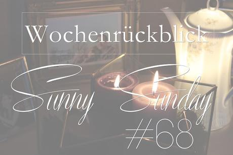 Wochenrückblick | Sunny Sunday #68 , weekreview, josie´s little wonderland, blog, lifestyle