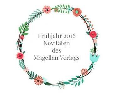 [Dit & Dat] Die Frühjahr 2016 Novitäten bei – Magellan Verlag!