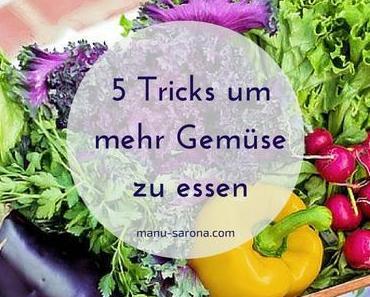 5 Tricks um mehr Gemüse zu essen