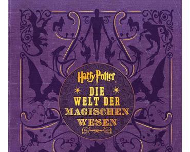 {R} Harry Potter: Die Welt der magischen Wesen und Harry Potter: Magische Orte aus den Filmen