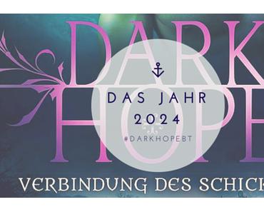 Tag 8: Das Jahr 2024 // #DarkHopeBT