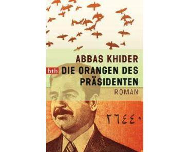 Abbas Khider. Die Orangen des Präsidenten