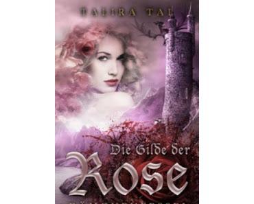 """Buchtipp: """"Die Gilde der Rose"""" von Talira Tal"""