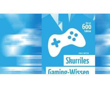 Buch Review: Skurriles Gaming-Wissen von Jonas Weiser