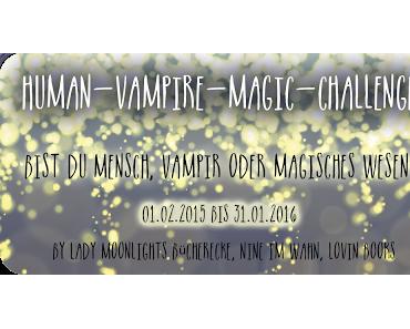 [Human-Vampire-Magic-Challenge] Das Finale der 1. Runde