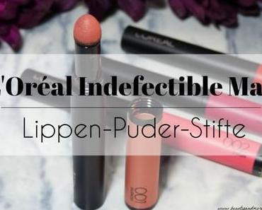 L'Oréal Indefectible Matt Lippen-Puder-Stifte – Review + Mini Gewinnspiel