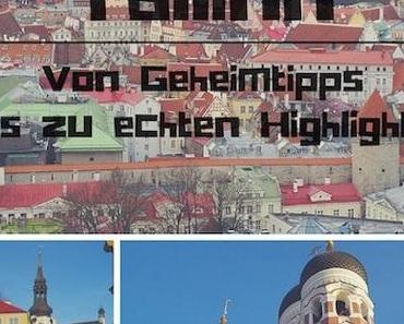 Tallinn – Von Geheimtipps bis zu echten Highlights +Extra Tipps