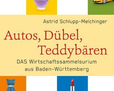 autos, dübel, teddybären – wirtschaftssammelsurium baden-württemberg