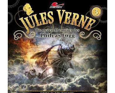 Hörspielrezension: «Jules Verne – Die neuen Abenteuer des Phileas Fogg Folge 3: Krieg in den Wolken» (Maritim)