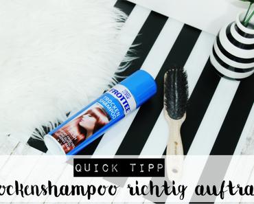 Quick Tipp: Trockenshampoo richtig auftragen - Vorgehensweise in 3 simplen Schritten