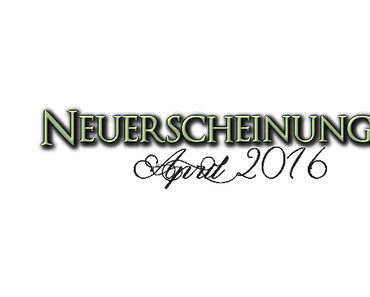 [Neuerscheinungen] April 2016 (Teil 2)