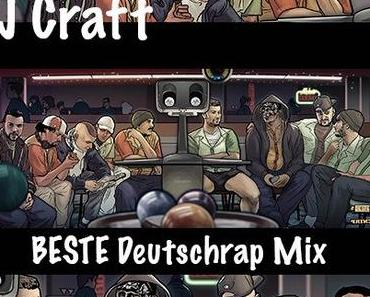 DJ Craft – BESTE Deutschrap Mix