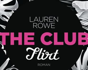 Rezension: The Club- Flirt von Lauren Rowe