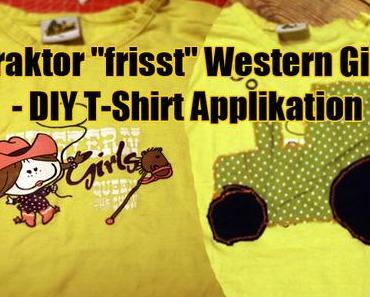 "Traktor ""frisst"" Western Girl – DIY T-Shirt Applikation"